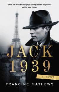 Jack 1939 by Francine Mathews - 2013