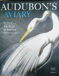 Audubon\'s Aviary:  The Original Watercolors for the Birds of America