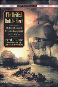 BRITISH BATTLE FLEET: Its Inception and Growth Throughout the Centuries (Conway Classics)