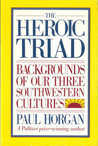 image of The Heroic Triad - Backgrounds Of Our Three Southwestern Cultures