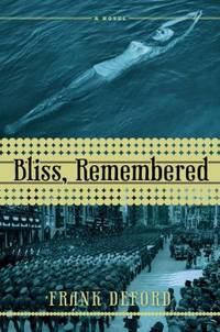 Bliss  Remembered : A Novel