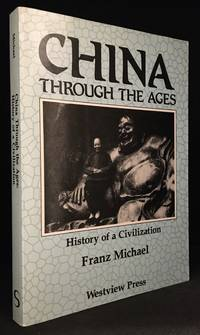 China Through the Ages; History of a Civilization