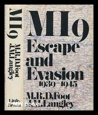 MI9 : escape and evasion, 1939-1945 / by M.R.D. Foot and J. M. Langley