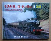 GWR 4-6-0s in Colour: Collett & Hawks