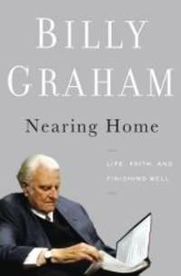 image of Nearing Home: Life, Faith, and Finishing Well (Thorndike Inspirational)