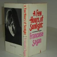 A FEW HOURS OF SUNLIGHT By FRANCOISE SAGAN 1971