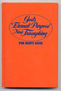 "God's ""Eternal Purpose"" Now Trumphing: For Man's Good"