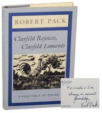 Clayfeld Rejoices, Clayfeld Laments: A Sequence of Poems (Signed First Edition)