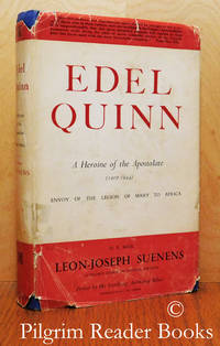 Edel Quinn: Envoy of the Legion of Mary to Africa. A Heroine of the  Apostolate, 1907-1944.