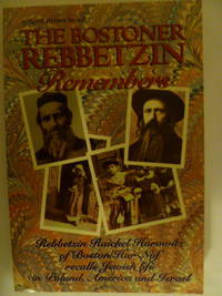 The Bostoner Rebbetzin Remembers