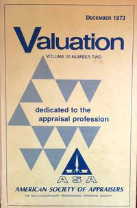 Valuation Volume 20 Number Two, December 1973. Official Journal of the American Society of...