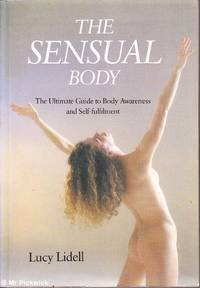 image of The Sensual Body: The Ultimate Guide to Body Awareness and Self Fulfilment