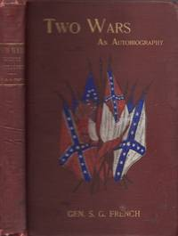 Two Wars: An Autobiography of Gen. Samuel G. French