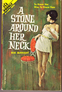 A Stone Around Her Neck / End of a Big Wheel by  Bob / Clayton Fox McKnight - Paperback - 1st Printing - 1962 - from John Thompson and Biblio.com