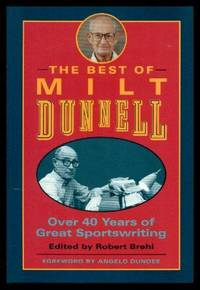 THE BEST OF MILT DUNNELL - Over 40 Years of Great Sportswriting