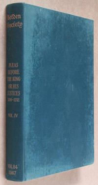Pleas Before the King or His Justices 1198-1212 Volume IV: Rolls or Fragments of Rolls from the Years 1207-1212 (The Publications of the Selden Society Volume LXXXIV)