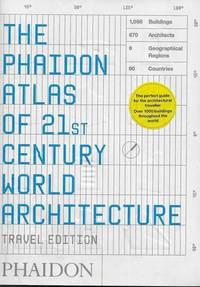 The Phaidon Atlas of 21st Century World Architecture [Travel Edition]