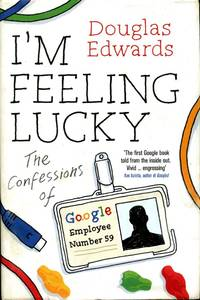 image of I'm Feeling Lucky: The Confessions of Google Employee Number 59