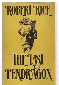 THE LAST PENDRAGON: A NOVEL