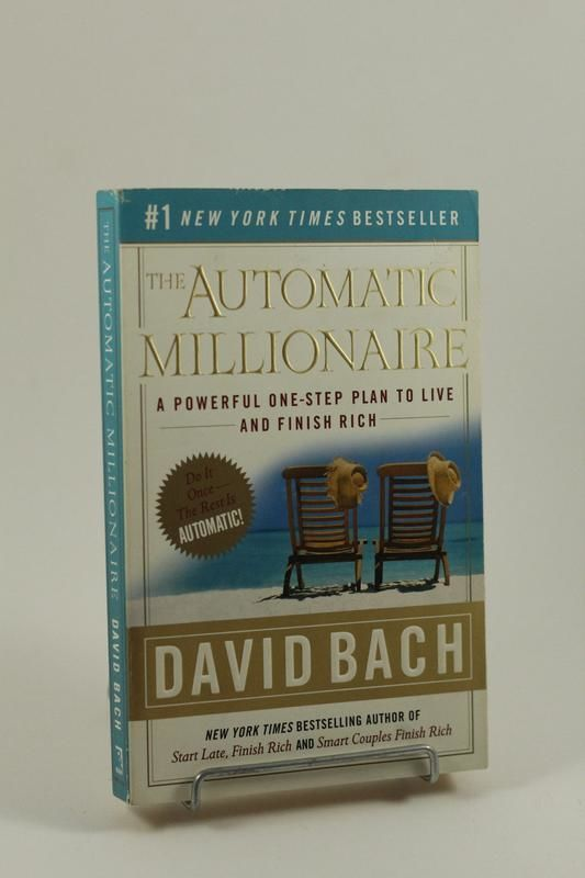 the automatic millionaire a powerful one step plan to live and finish rich