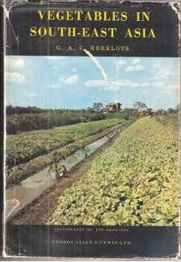 Vegetable Cultivation in South-East Asia by Herklots, G.A.C - 1972