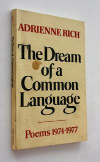 The Dreams of a Common Language: Poems 1974-1977 by Adrienne Rich - Paperback - 1978 - from Cover to Cover Books & More and Biblio.com