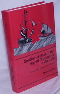 image of Southeast Asia in the Age of Commerce 1450-1680. Volume Two: Expansion and Crisis