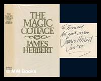 The magic cottage / James Herbert by  James Herbert - Signed First Edition - 1986 - from MW Books Ltd. (SKU: 268703)