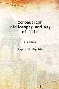 zoroastrian philosophy and way of life [Hardcover]