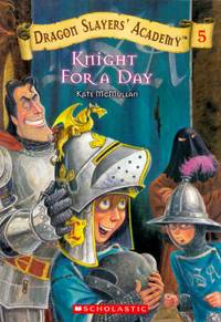 Knight For A Day (Dragon Slayers' Academy #5)