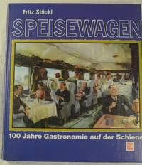Speisewagen 100 Jahre Gastronomie auf der Schiene