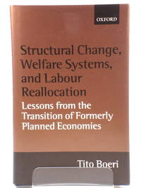 Structural Change, Welfare Systems, and Labour Reallocation: Lessons from the Transition of Formerly Planned Economies by  Tito Boeri - Hardcover - 2000 - from PsychoBabel & Skoob Books (SKU: 470060)