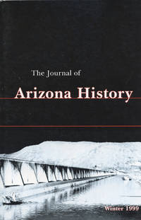 THE JOURNAL OF ARIZONA HISTORY : Winter 1999, Volume 40, No 4 by  Bruce J. (Editor-in-Chief) Dinges - Hardcover - Volume 40, No 4 of Winter, 1999 - 1999 - from 100 POCKETS and Biblio.co.uk