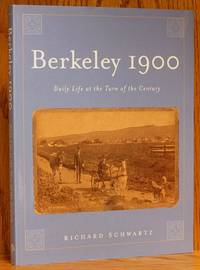 image of Berkeley 1900: Daily Life at the Turn of the Century