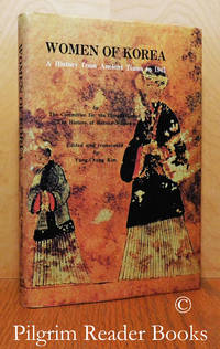 Women of Korea: A History from Ancient Times to 1945.