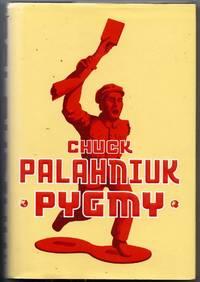 Pygmy by  Chuck Palahniuk - 1st Edition - 2009 - from Sparkle Books (SKU: 003159)