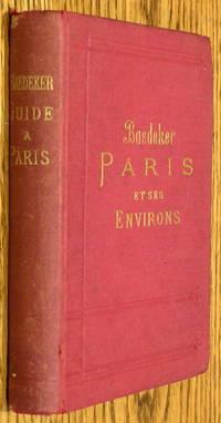 PARIS ET SES ENVIRONS - MANUEL DU VOYAGEUR. TREIZIEME EDITION