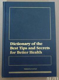 DICTIONARY OR THE BEST TIPS AND SECRETS FOR BETTER HEALTH