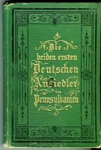 image of Zwei treue Kameraden: Die beiden ersten Deutschen Ansiedler in Pennsylvanien (Two Loyal Comrades: The First Two German Settlers in Pennsylvania)