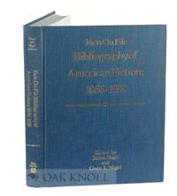 FACTS ON FILE BIBLIOGRAPHY OF AMERICAN FICTION 1866-1918