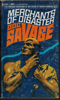 MERCHANTS OF DISASTER: Doc Savage #41