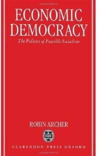 Economic Democracy: The Politics of Feasible Socialism