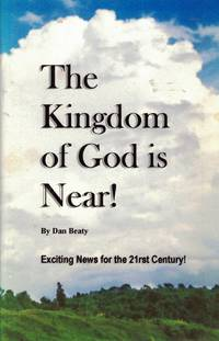 The Kingdom of God is Near!: Exciting News for the 21st Century