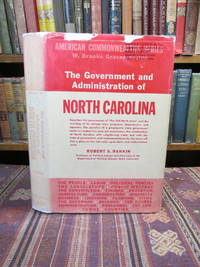 The Government and Administration of North Carolina.  (American Commonwealths Series)