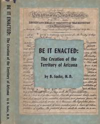 Be it Enacted: The Creation of the Territory of Arizona