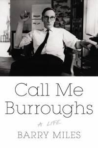 Call Me Burroughs : A Life