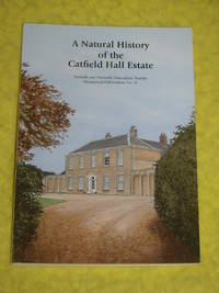 A Natural History of the Catfield Hall Estate, Occasional Publication No. 11