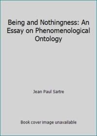 Being and Nothingness: An Essay on Phenomenological Ontology by Jean Paul Sartre - 1956