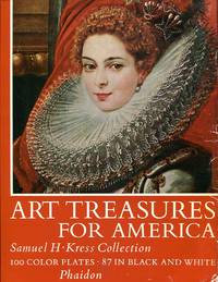 Art Treasures For America: An Anthology Of Paintings & Sculpture In The Samuel H. Kress Collection