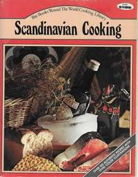 Scandinavian Cooking: Savory Dishes from the four Northern Sisters: Denmark, Finland, Norway, Sweden [Bay Books Round The World Cooking Library]